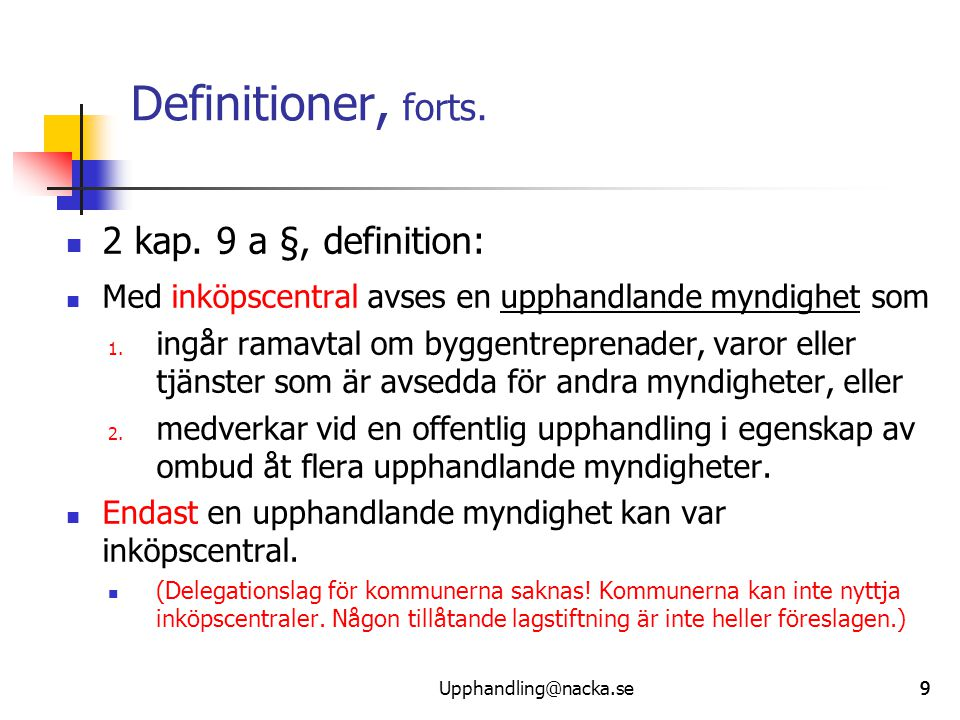 Definitioner, forts. 2 kap. 9 a §, definition: