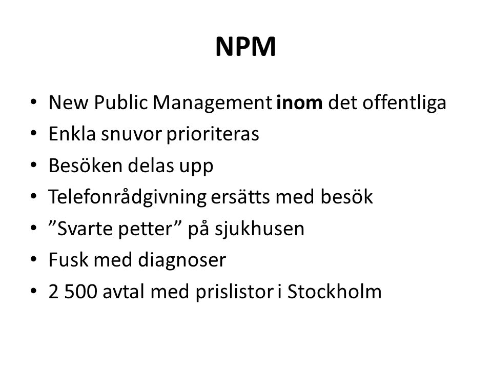 NPM New Public Management inom det offentliga Enkla snuvor prioriteras