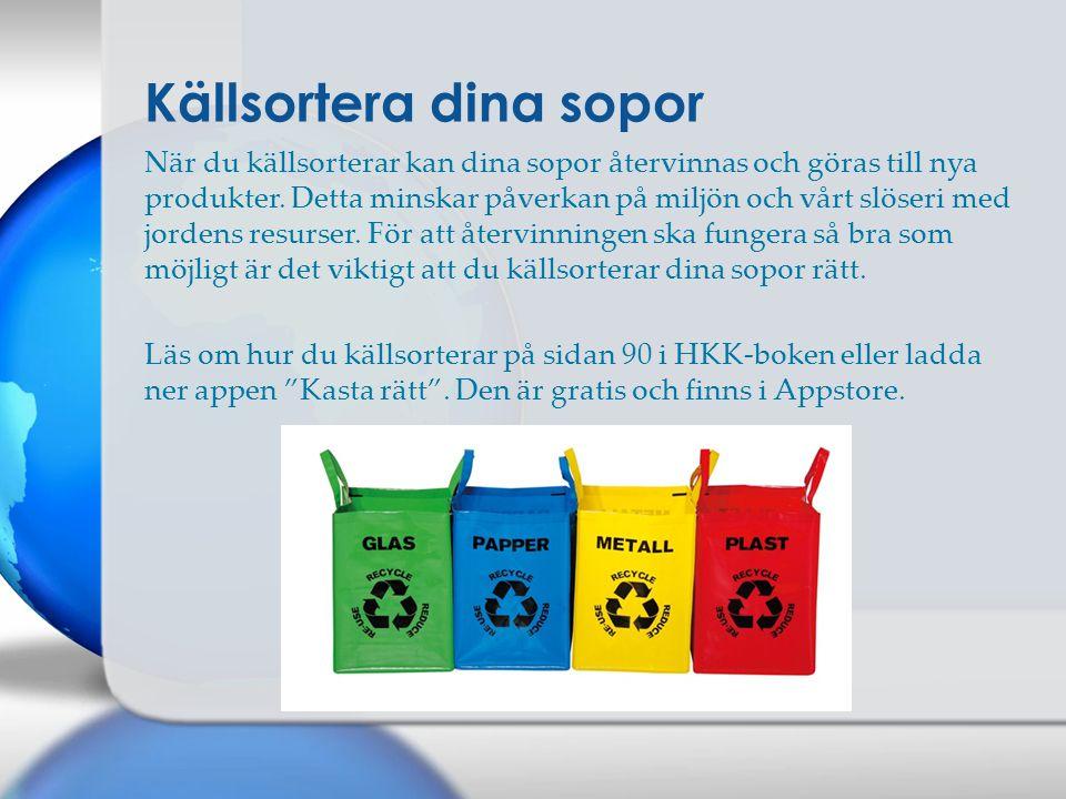 Källsortera dina sopor