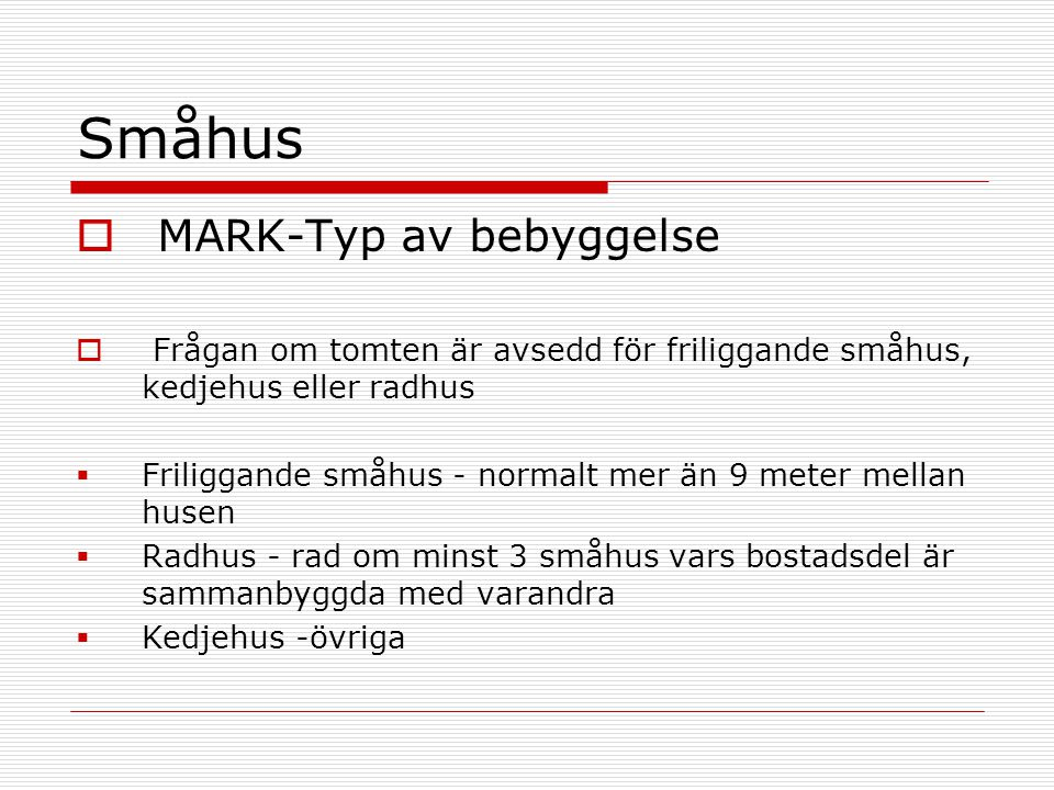 Småhus MARK-Typ av bebyggelse