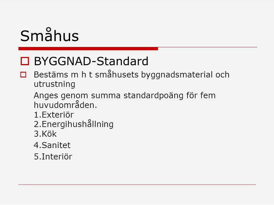 Småhus BYGGNAD-Standard