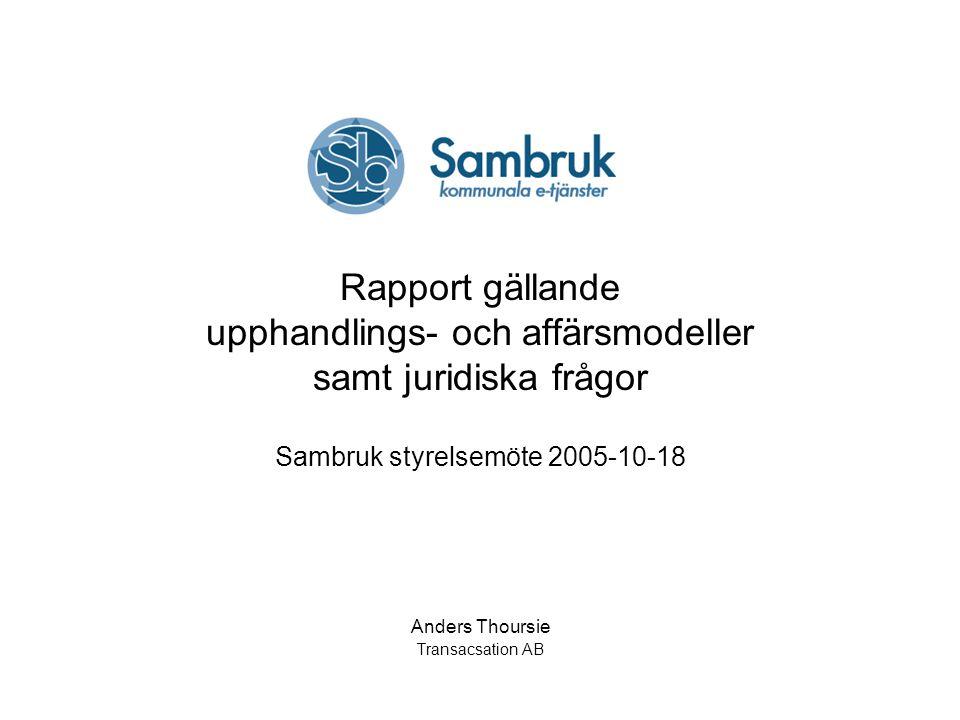 Sambruk styrelsemöte 2005-10-18 Anders Thoursie Transacsation AB