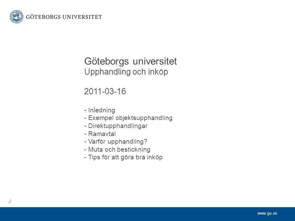 Göteborgs universitet. Upphandling och inköp. 2011-03-16. - Inledning