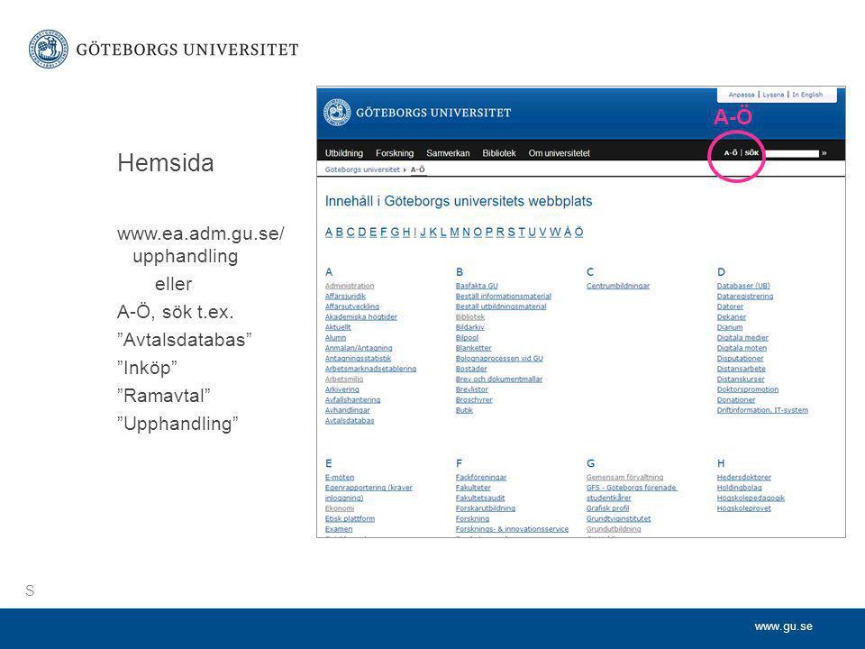 Hemsida A-Ö www.ea.adm.gu.se/ upphandling eller A-Ö, sök t.ex.