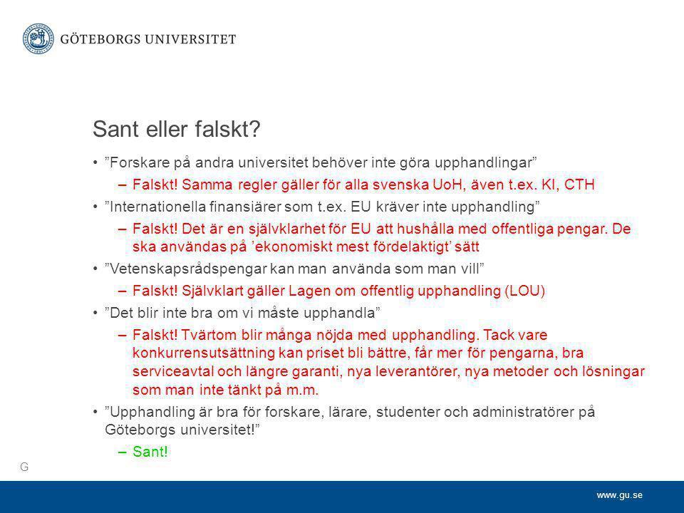 Sant eller falskt Forskare på andra universitet behöver inte göra upphandlingar