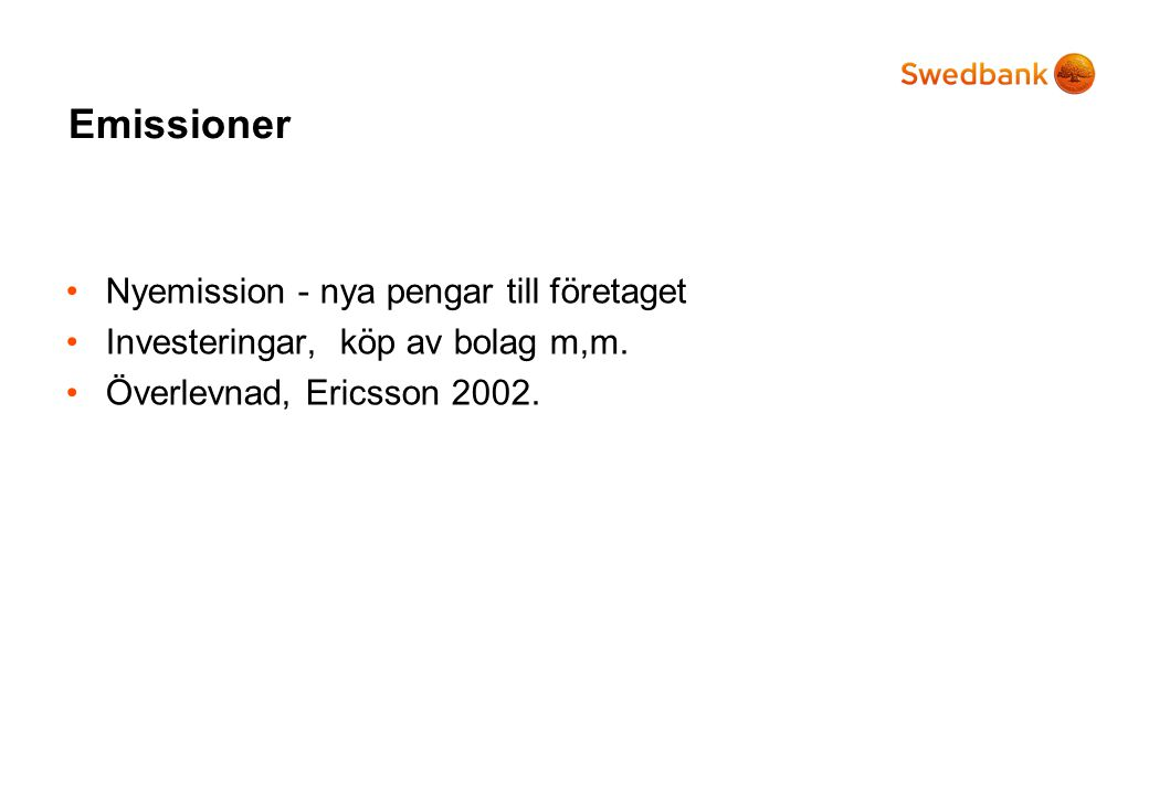 Emissioner Nyemission - nya pengar till företaget