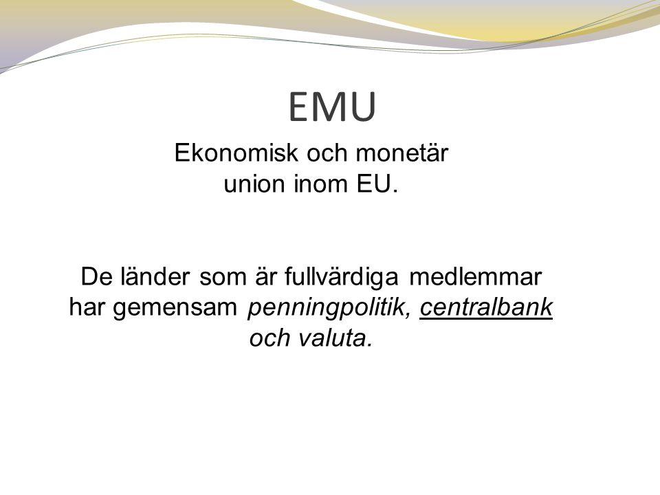 Ekonomisk och monetär union inom EU.