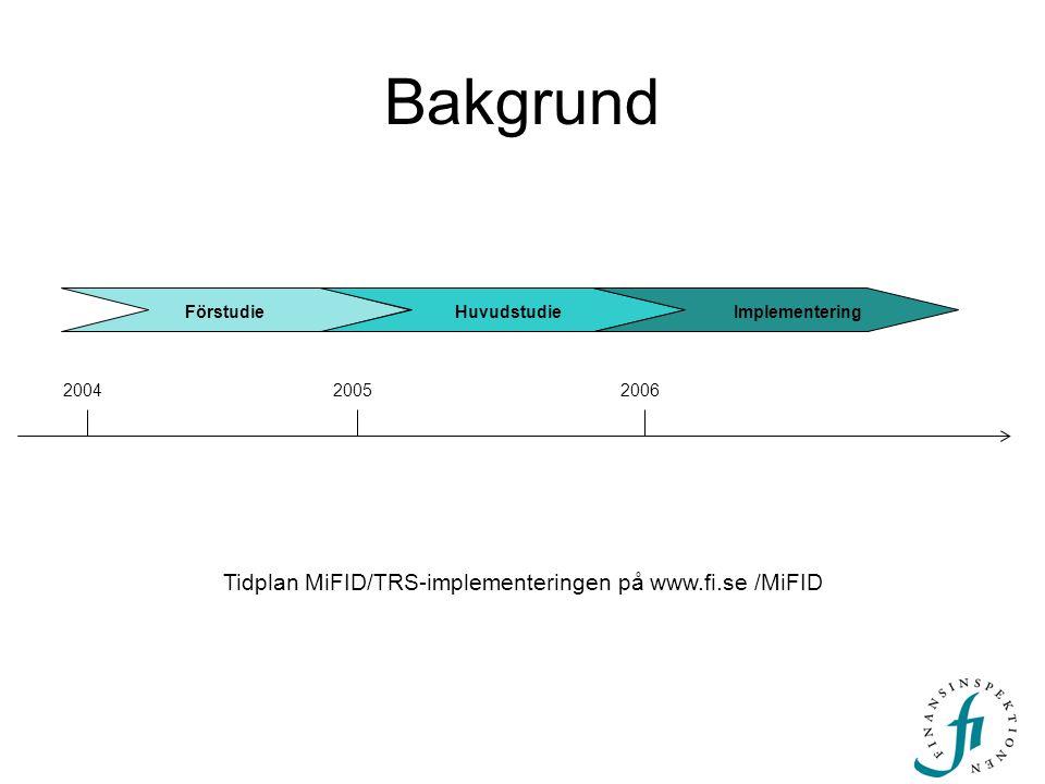 Tidplan MiFID/TRS-implementeringen på www.fi.se /MiFID