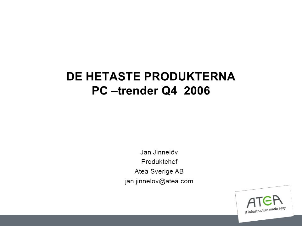 DE HETASTE PRODUKTERNA PC –trender Q4 2006