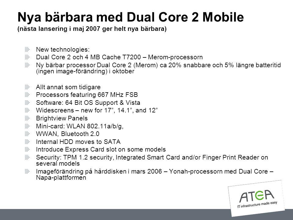 Nya bärbara med Dual Core 2 Mobile (nästa lansering i maj 2007 ger helt nya bärbara)