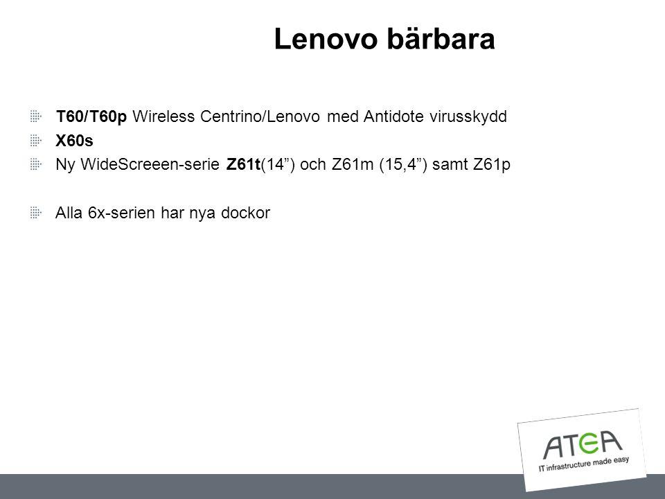 Lenovo bärbara T60/T60p Wireless Centrino/Lenovo med Antidote virusskydd. X60s. Ny WideScreeen-serie Z61t(14 ) och Z61m (15,4 ) samt Z61p.