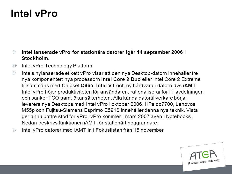 Intel vPro Intel lanserade vPro för stationära datorer igår 14 september 2006 i Stockholm. Intel vPro Technology Platform.