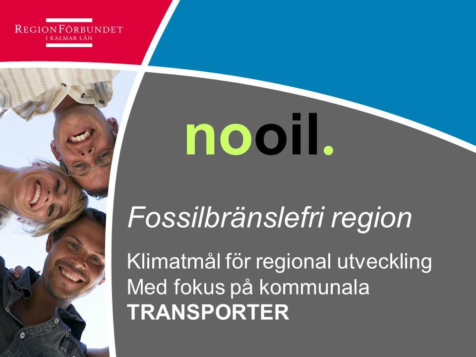 nooil. Fossilbränslefri region Klimatmål för regional utveckling