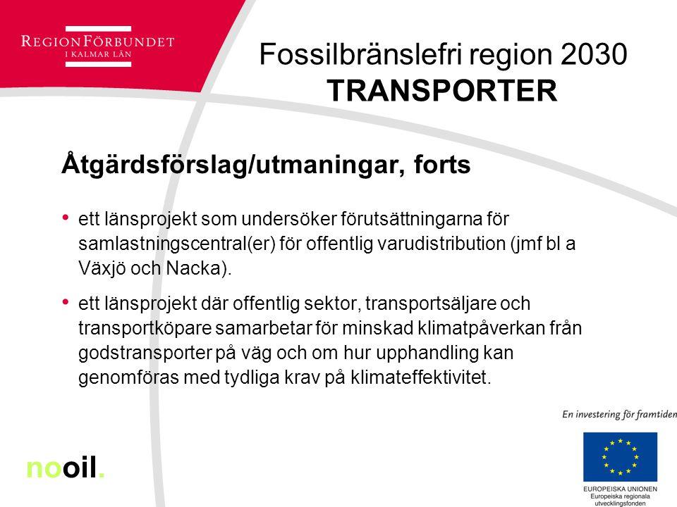Fossilbränslefri region 2030 TRANSPORTER