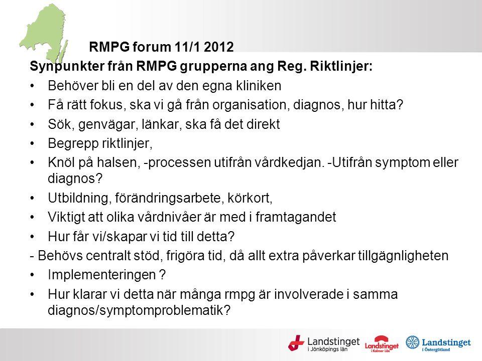 RMPG forum 11/1 2012 Synpunkter från RMPG grupperna ang Reg. Riktlinjer: Behöver bli en del av den egna kliniken.