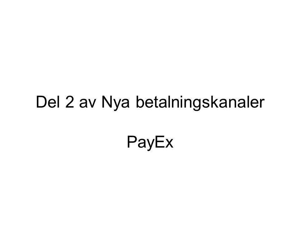 Del 2 av Nya betalningskanaler PayEx