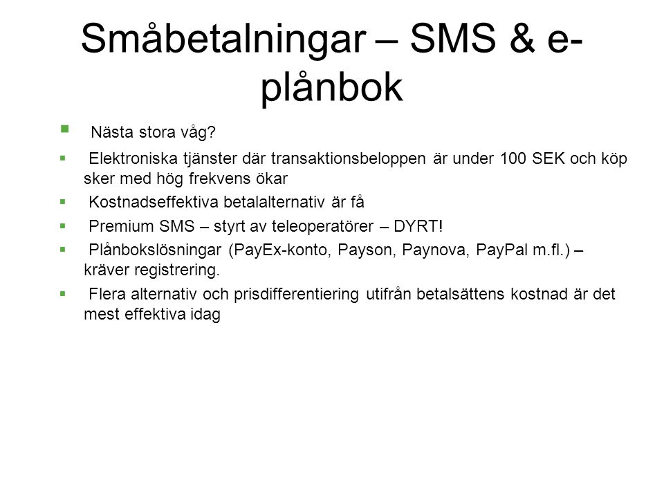 Småbetalningar – SMS & e-plånbok