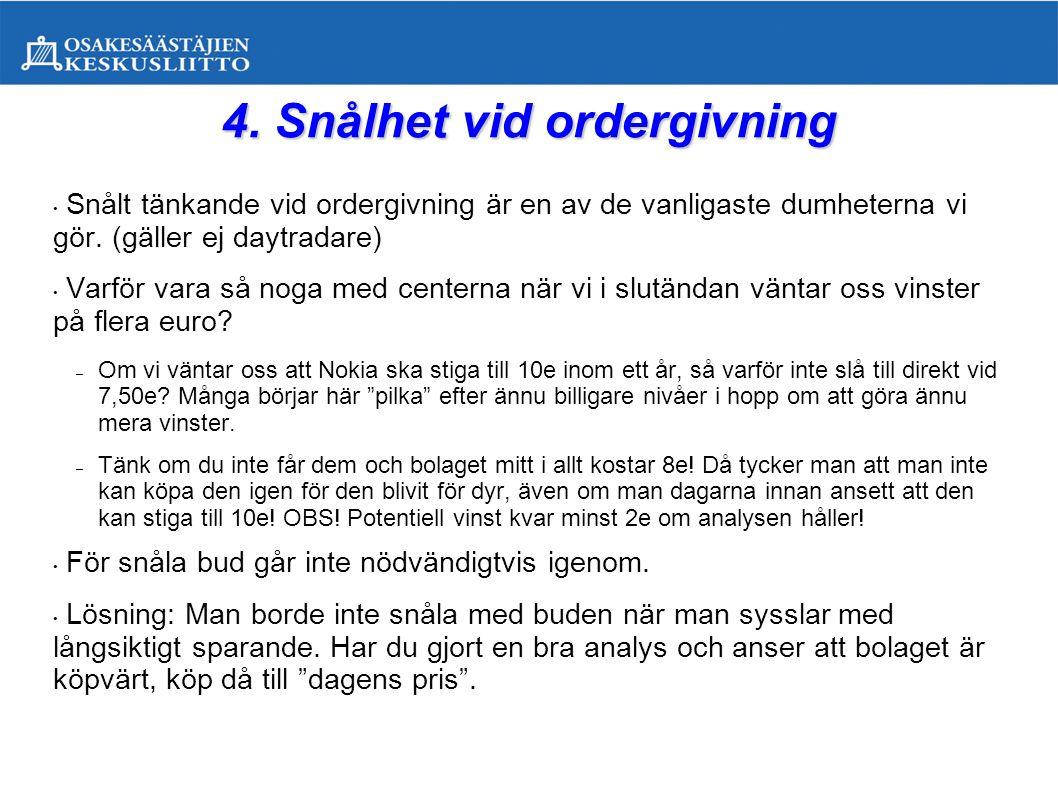 4. Snålhet vid ordergivning