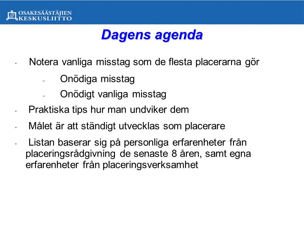 Dagens agenda Notera vanliga misstag som de flesta placerarna gör