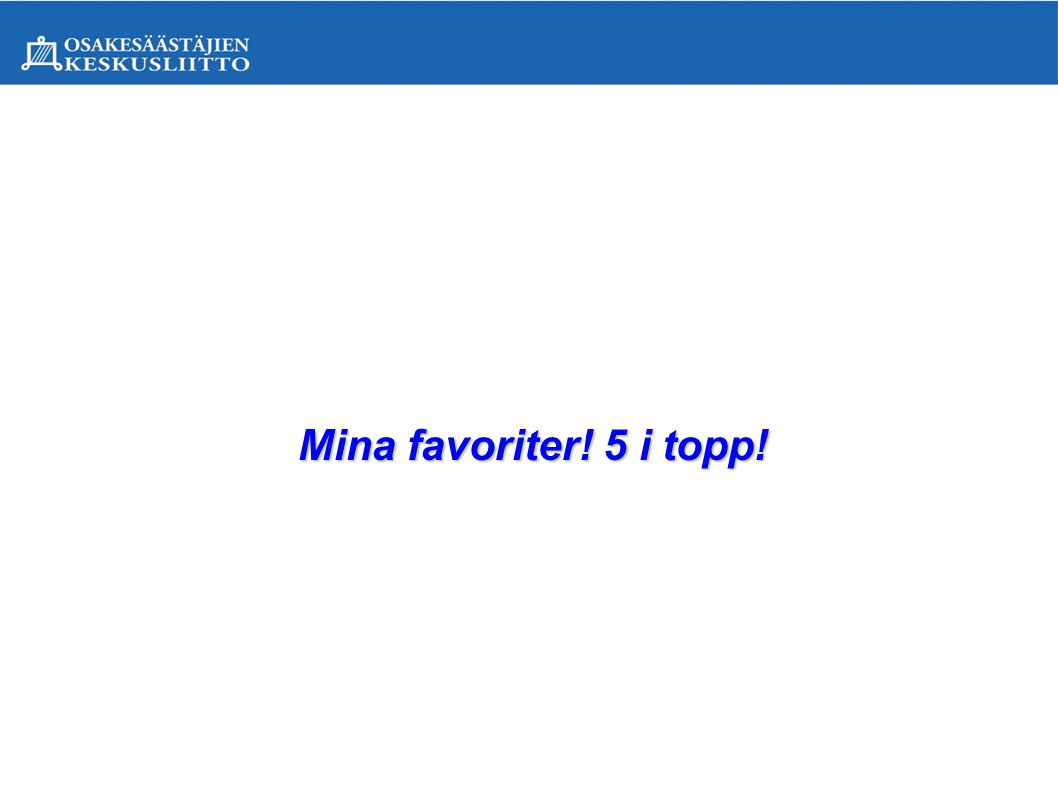 Mina favoriter! 5 i topp!