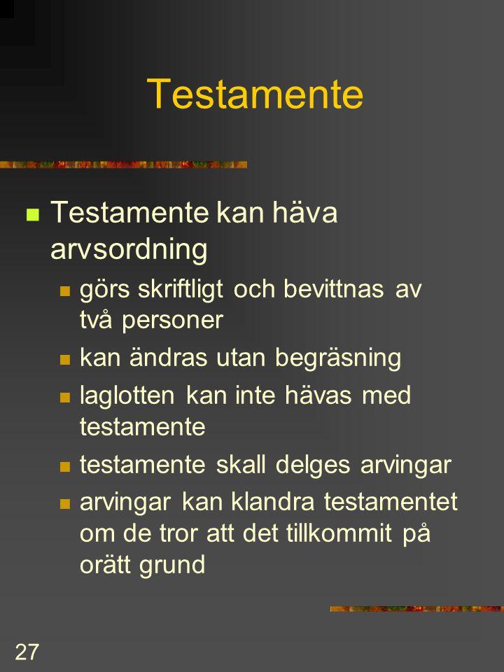 Testamente Testamente kan häva arvsordning