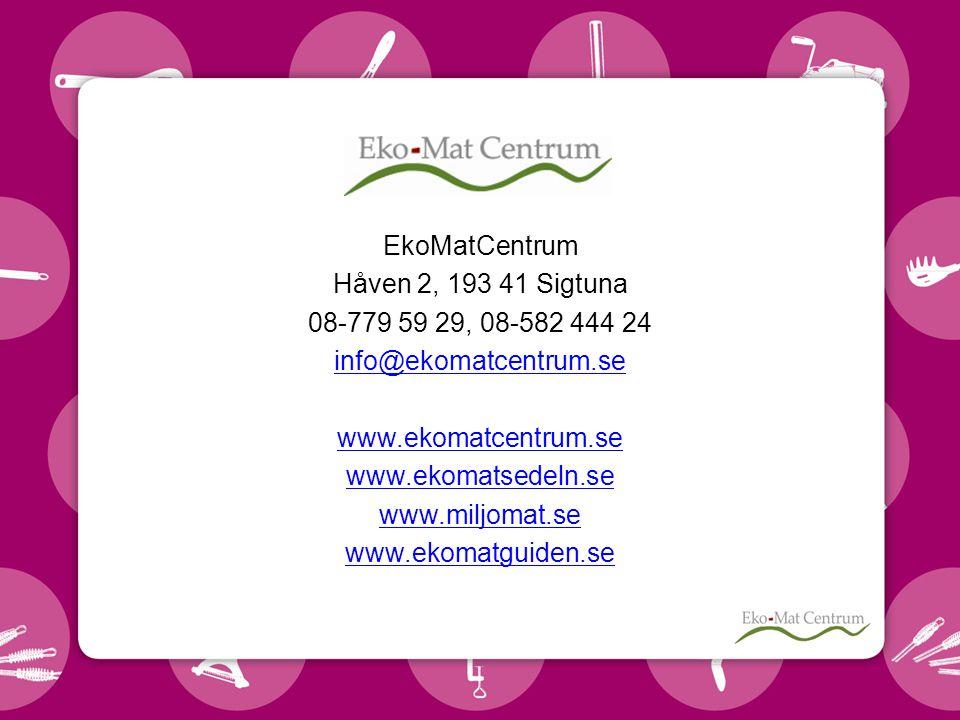 EkoMatCentrum Håven 2, 193 41 Sigtuna. 08-779 59 29, 08-582 444 24. info@ekomatcentrum.se. www.ekomatcentrum.se.