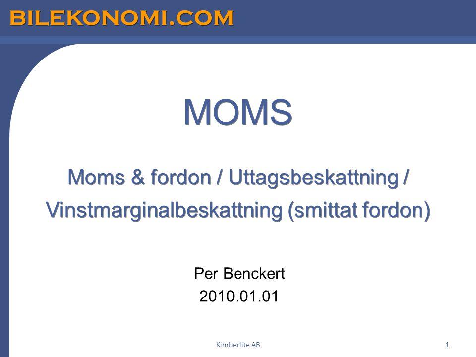 Kimberlite AB MOMS Moms & fordon / Uttagsbeskattning / Vinstmarginalbeskattning (smittat fordon) Per Benckert.