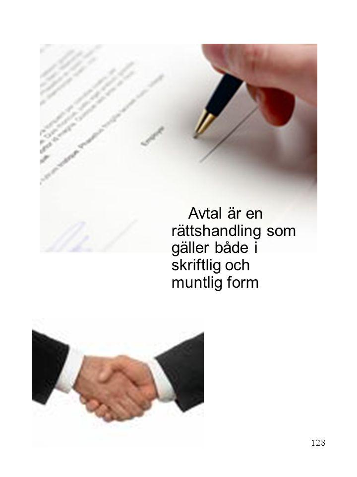 Avtal är en rättshandling som gäller både i skriftlig och muntlig form
