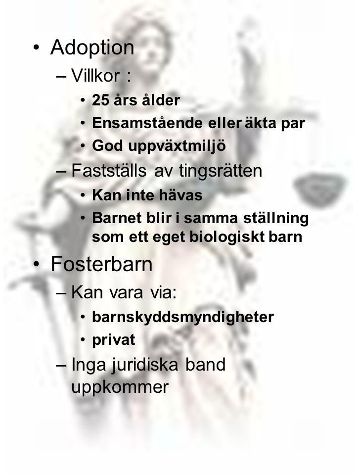 Adoption Fosterbarn Villkor : Fastställs av tingsrätten Kan vara via: