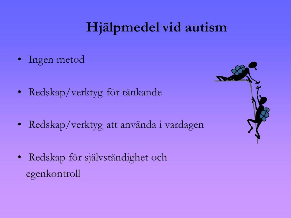Hjälpmedel vid autism Ingen metod Redskap/verktyg för tänkande