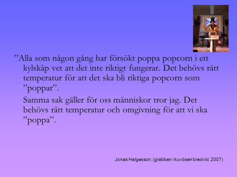 Alla som någon gång har försökt poppa popcorn i ett kylskåp vet att det inte riktigt fungerar. Det behövs rätt temperatur för att det ska bli riktiga popcorn som poppar .