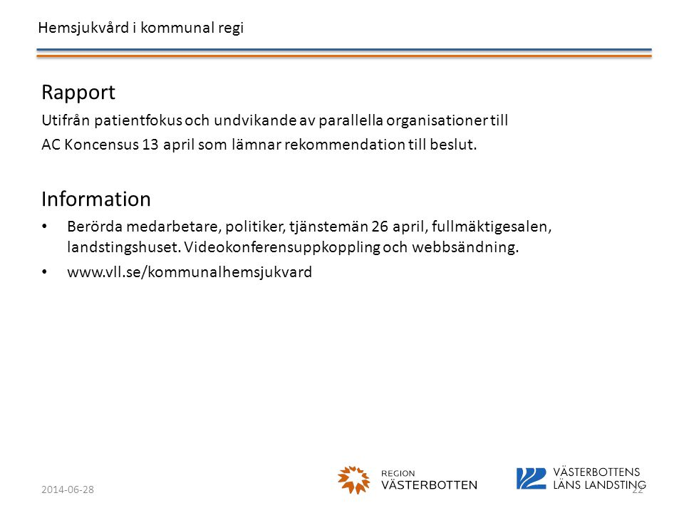 Rapport Utifrån patientfokus och undvikande av parallella organisationer till. AC Koncensus 13 april som lämnar rekommendation till beslut.
