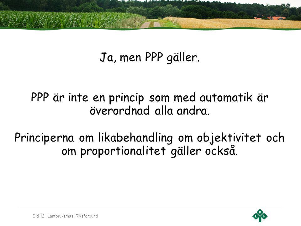 PPP är inte en princip som med automatik är överordnad alla andra.