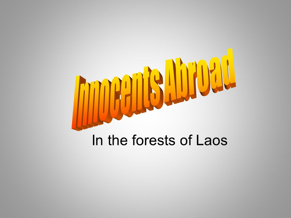 Innocents Abroad In the forests of Laos