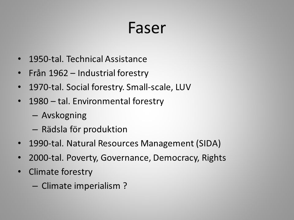 Faser 1950-tal. Technical Assistance Från 1962 – Industrial forestry