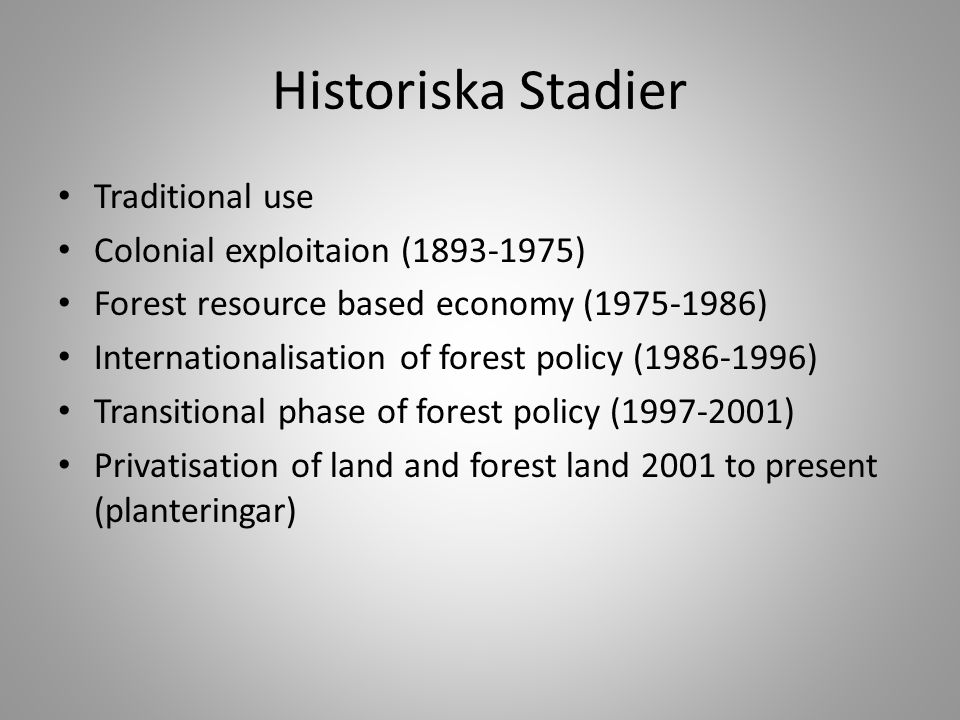 Historiska Stadier Traditional use Colonial exploitaion (1893-1975)