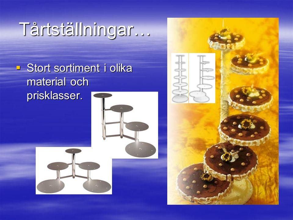 Tårtställningar… Stort sortiment i olika material och prisklasser.