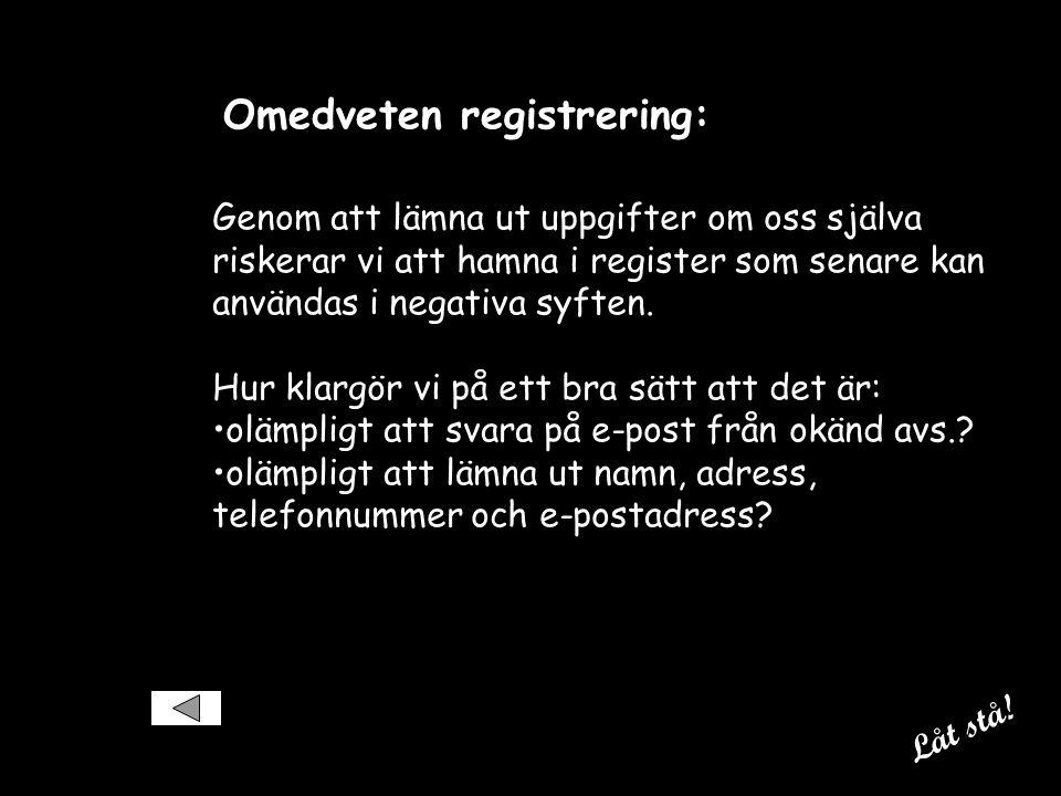 Omedveten registrering: