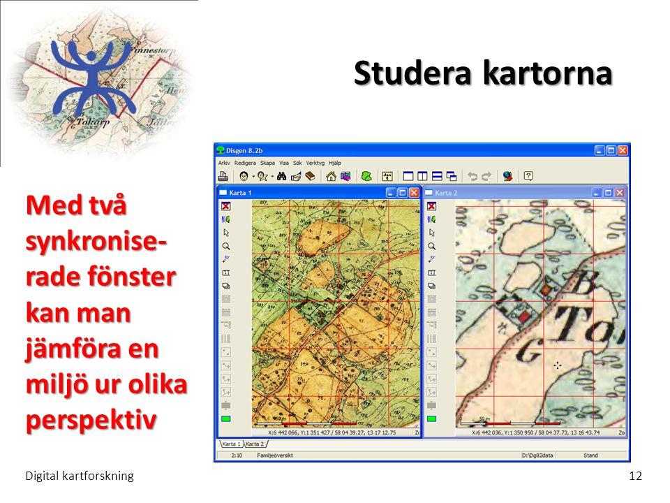 Studera kartorna Med två synkronise-rade fönster kan man jämföra en miljö ur olika perspektiv.