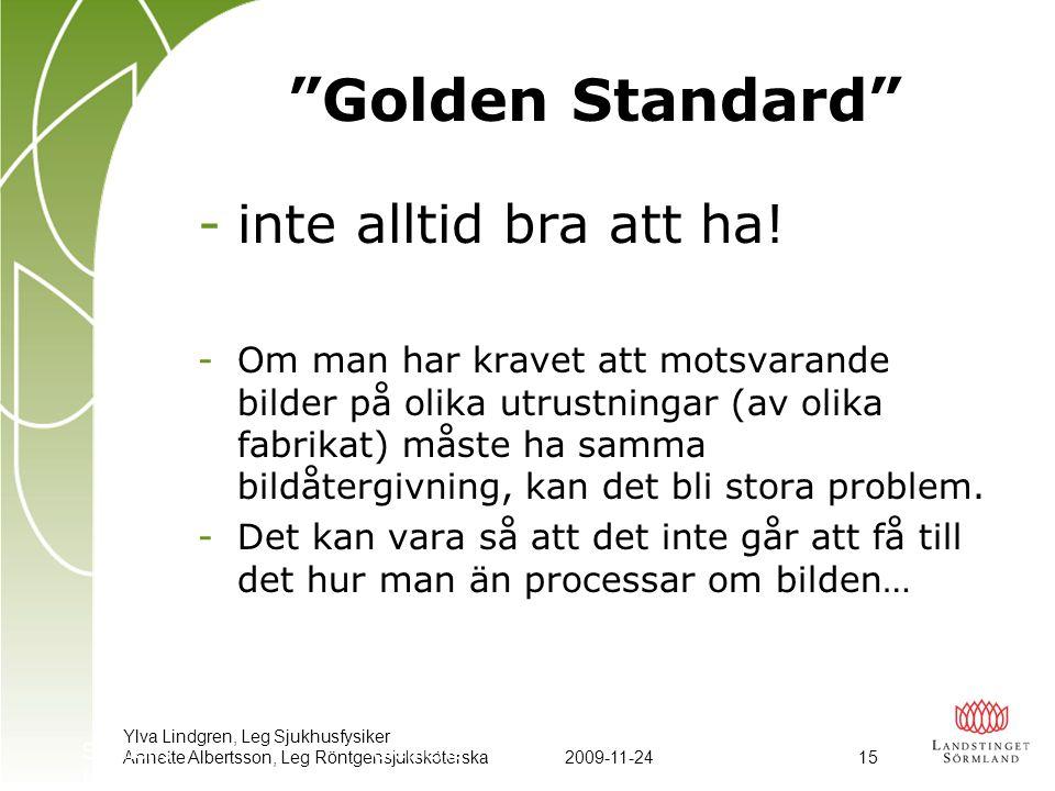 Golden Standard inte alltid bra att ha!