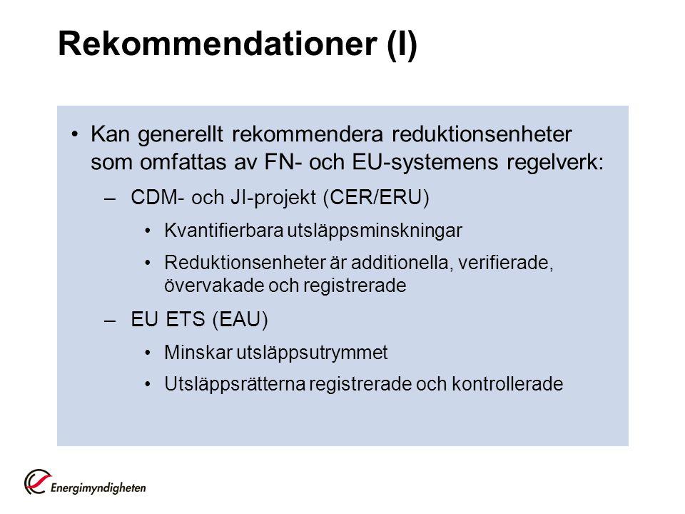 Rekommendationer (I) Kan generellt rekommendera reduktionsenheter som omfattas av FN- och EU-systemens regelverk: