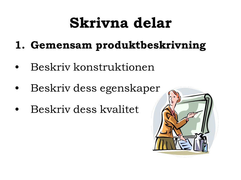 Skrivna delar Gemensam produktbeskrivning Beskriv konstruktionen
