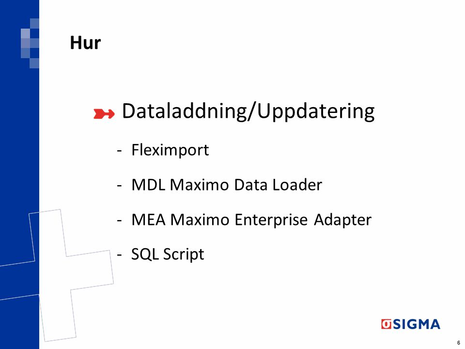 Hur Fleximport MDL Maximo Data Loader MEA Maximo Enterprise Adapter