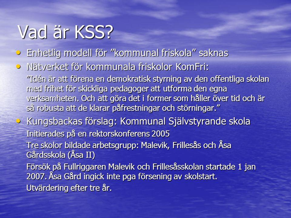 Vad är KSS Enhetlig modell för kommunal friskola saknas