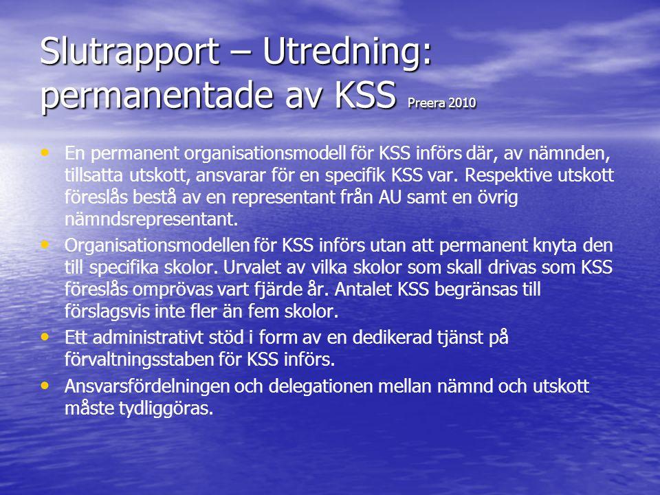 Slutrapport – Utredning: permanentade av KSS Preera 2010