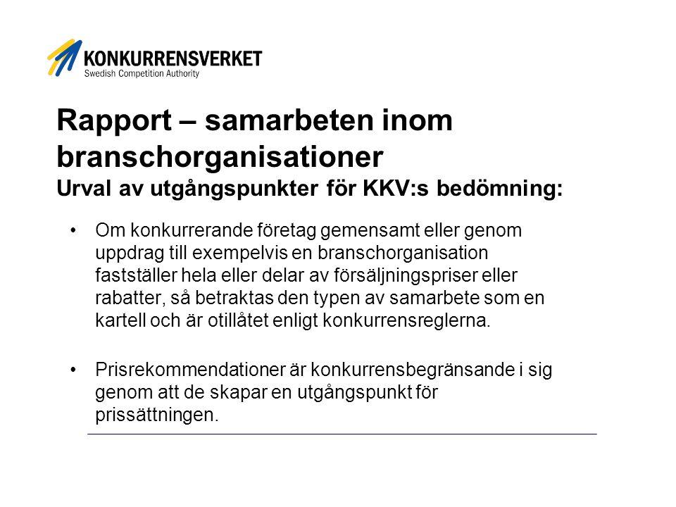 Rapport – samarbeten inom branschorganisationer Urval av utgångspunkter för KKV:s bedömning: