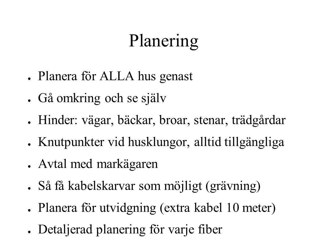 Planering Planera för ALLA hus genast Gå omkring och se själv