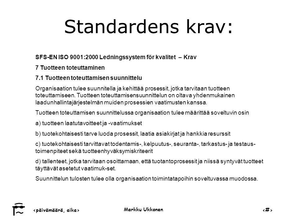 Standardens krav: SFS-EN ISO 9001:2000 Ledningssystem för kvalitet – Krav. 7 Tuotteen toteuttaminen.