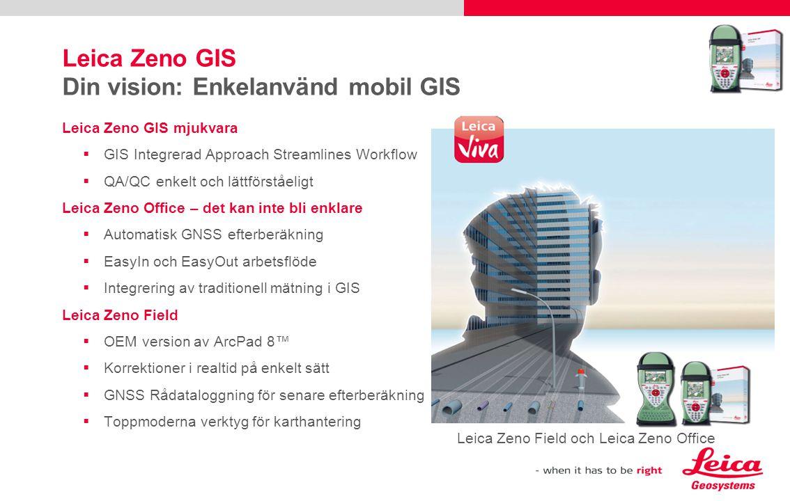 Leica Zeno GIS Din vision: Enkelanvänd mobil GIS