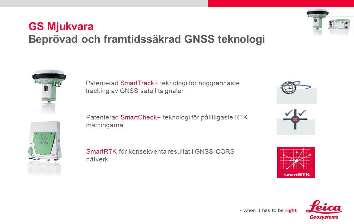 GS Mjukvara Beprövad och framtidssäkrad GNSS teknologi